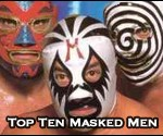 Top Ten Professional Wrestling Masked Wrestlers