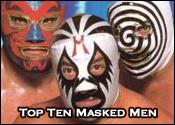 Top Ten Professional Wrestling Masked Wrestlers