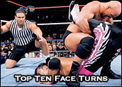 Top Ten Professional Wrestling Face Turns