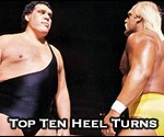 Top Ten Professional Wrestling Heel Turns