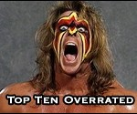 Top Ten Professional Wrestling Overrated Wrestlers