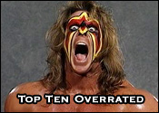 Top Ten Professional Wrestling Overrated Wrestlers