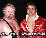 Top Ten Professional Wrestling Father-Sons